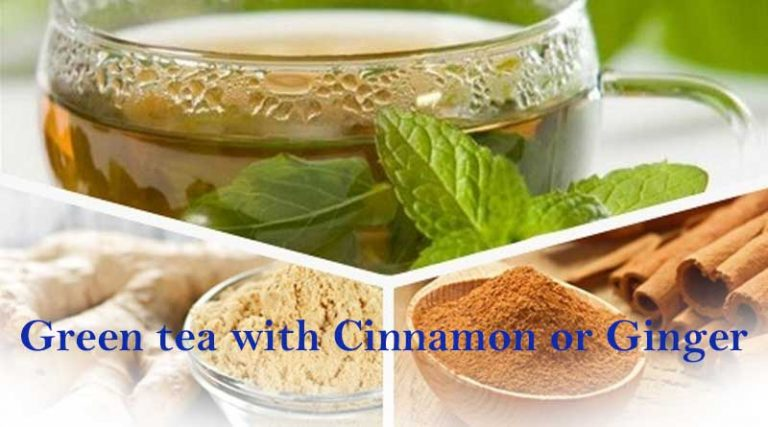 Green Tea with Cinnamon and/or Ginger