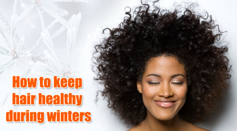 How to keep hair healthy during winters