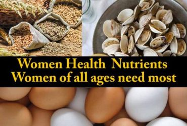 Women Health : Nutrients Women of all ages need most