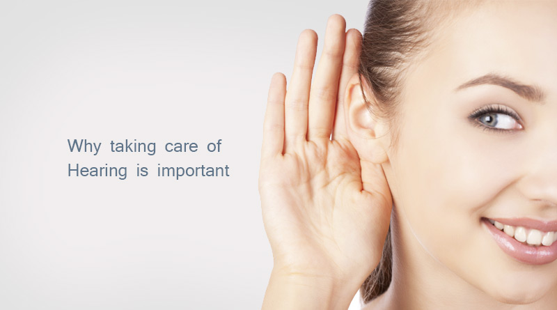 why taking care of your hearing is important
