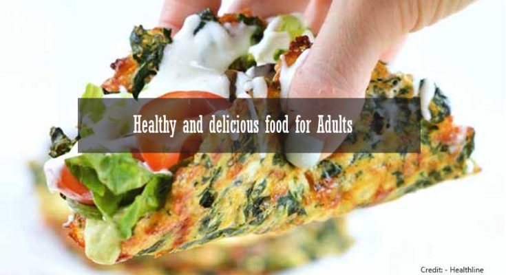 Healthy and delicious food for Adults