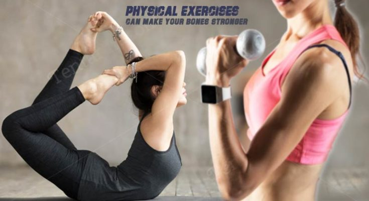 physical exercises can make your bones stronger