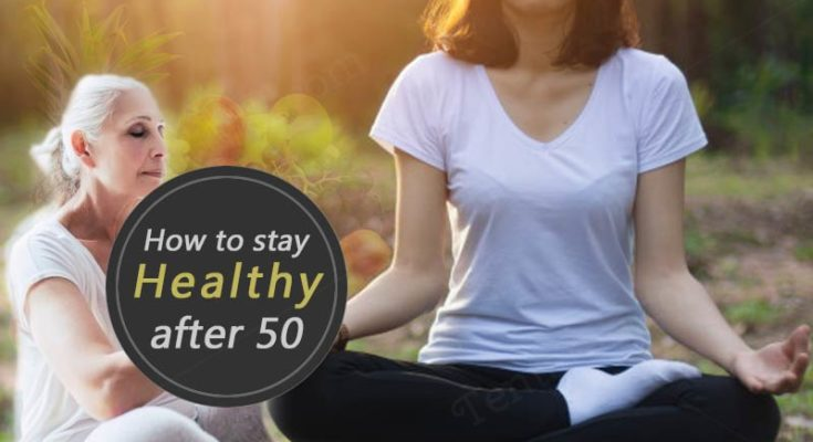 How to stay healthy after 50