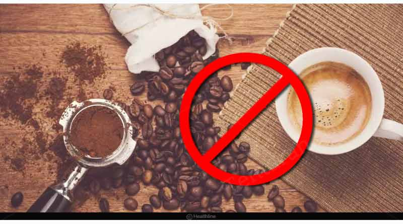 Avoid tea, coffee and caffeinated drinks