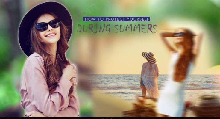 How to protect yourself during summers