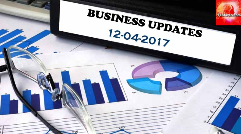 Today's Business Headlines-12th April 2017-Tentaran.com