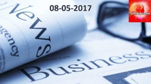 Today's Business Headlines – 8th May 2017 – Tentaran.com