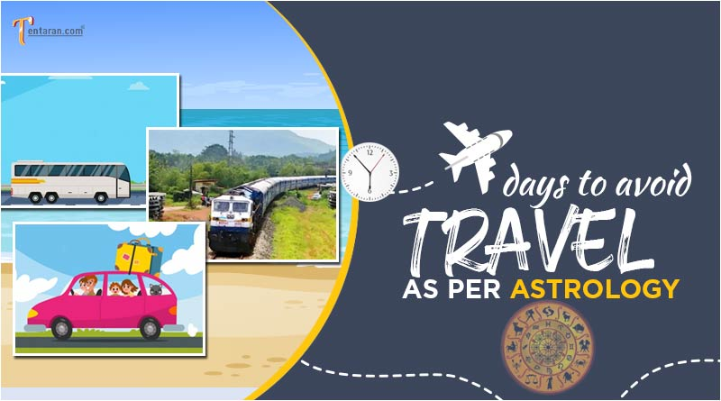 days to avoid travel as per astrology