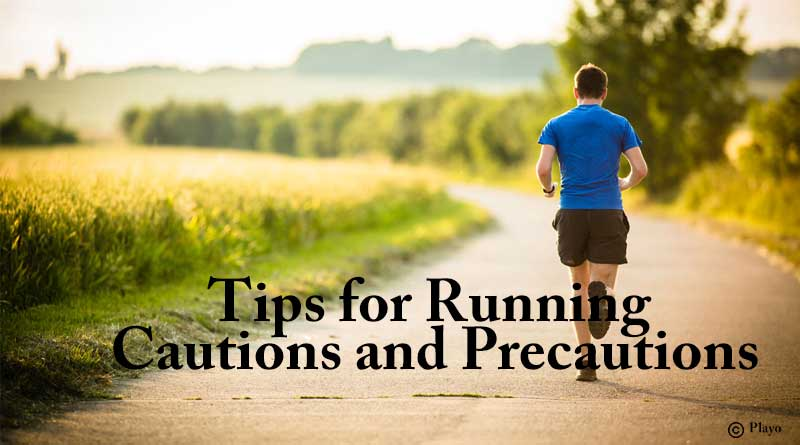Tips for Running Cautions and Precautions