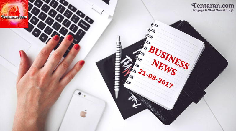 India business news headlines 21st August