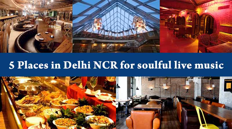 5 Places in Delhi NCR for soulful live music