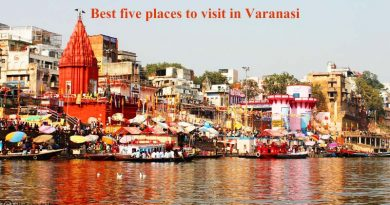 Best five places to visit in Varanasi