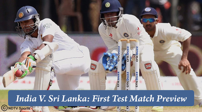 India V. Sri Lanka: First Test Match Preview
