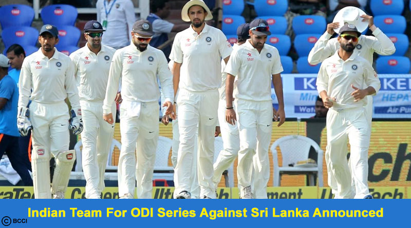 Indian Team For ODI Series Against Sri Lanka Announced