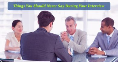 Things You Should Never Say During Your Interview