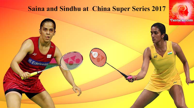 saina and sindhu at China Super Series 2017