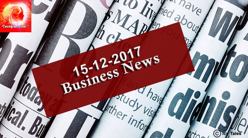 India business news headlines 15th December 2017