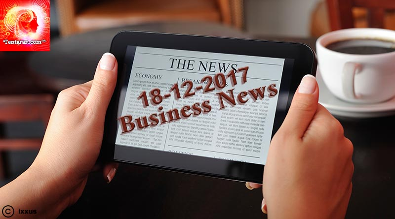India business news headlines 18th December 2017