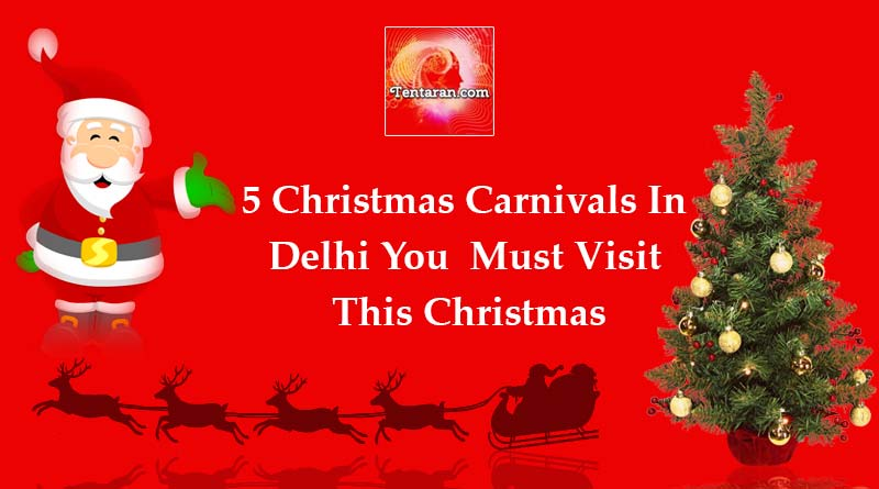 Five Christmas Carnivals In Delhi You Must Visit This Christmas
