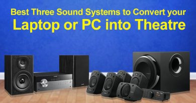 Best Three Sound Systems to Convert your Laptop or PC into Theatre