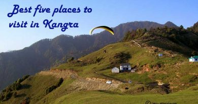 Five Best Places to Visit in Kangra
