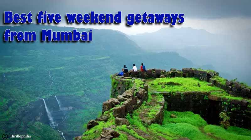 Five Best Weekend Getaways From Mumbai