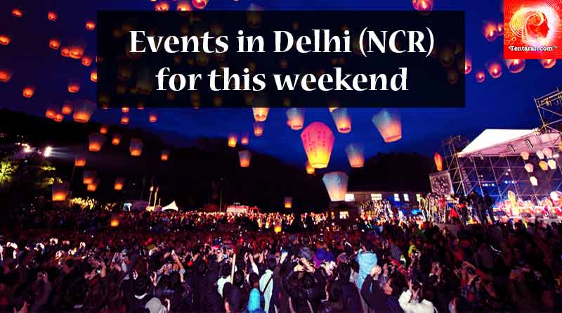 Events in Delhi NCR for this weekend