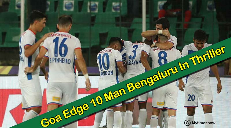 Goa Vs Bengaluru Goa Edge 10 Man Bengaluru In Thriller