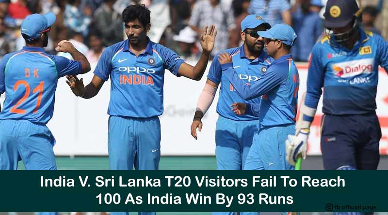 India V Sri Lanka T20 Visitors Fail To Reach 100 As India Win By 93 Runs