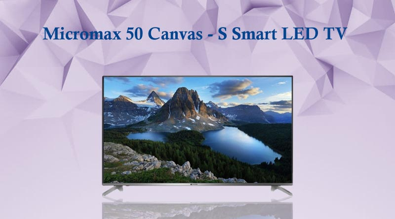 Micromax 50 Canvas S Smart LED TV