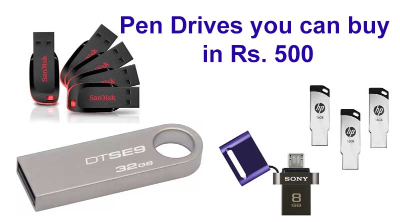Pen Drives you can buy in Rs 500
