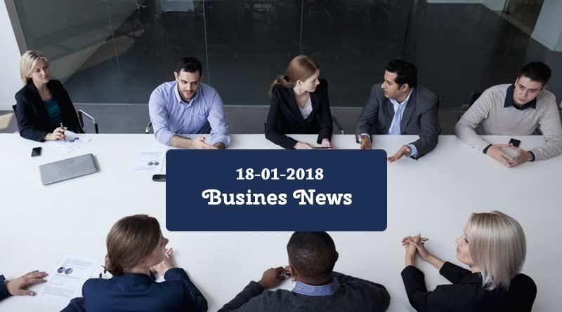 India business news headlines 18th January 2018
