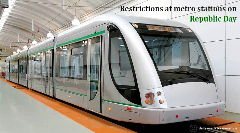 Restrictions at metro stations on Republic Day