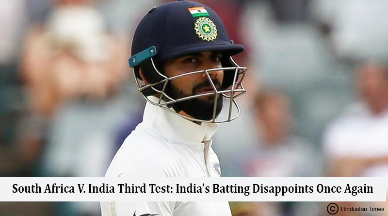 South Africa Vs India Third Test Day 1 India's Batting Disappoints Once Again