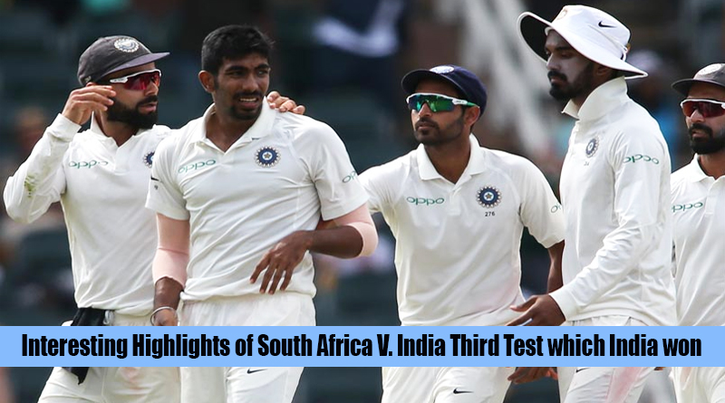 Interesting Highlights of South Africa vs India Third Test which India won
