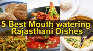 Five Best Mouth-watering Rajasthani Dishes