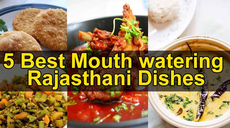 Five Best Mouth watering Rajasthani Dishes
