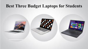 Best Three Budget Laptops for Students