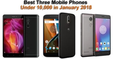 Best Three Mobile Phones Under 10,000 in January 2018
