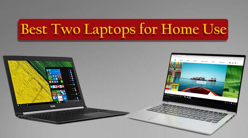 Best Two Laptops for Home Use