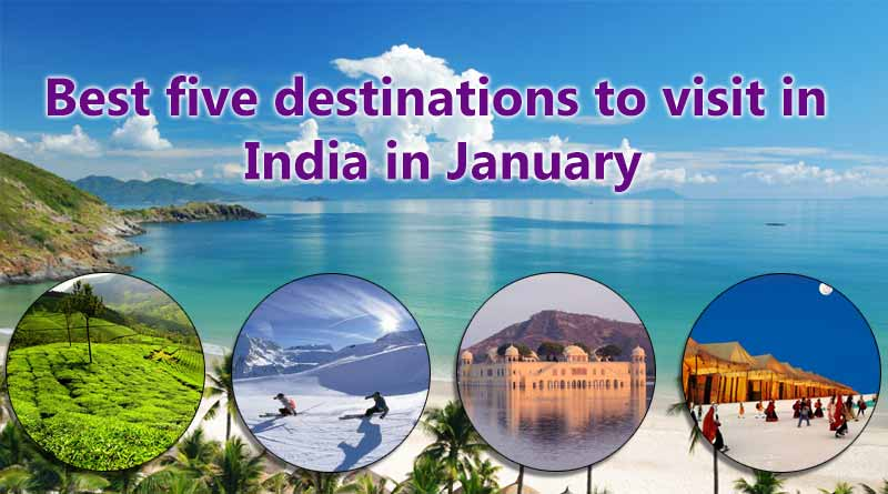Five best destinations in india visit in india in january for Where to vacation in january
