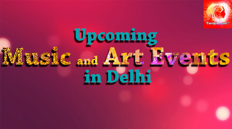 Upcoming Music and Art Events in Delhi