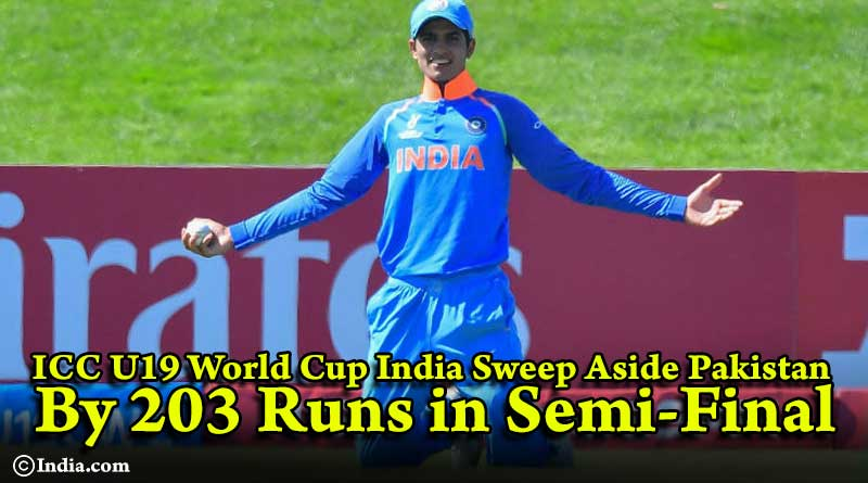 ICC U19 World Cup India Sweep Aside Pakistan By 203 Runs in Semi-Final
