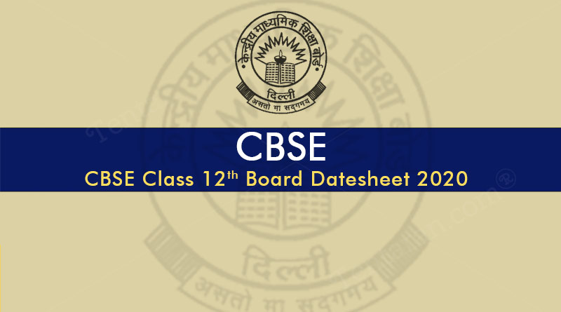 datesheet of class 12th 2020 cbse