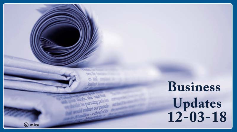 India business news headlines 12th March 2018