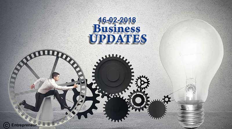 India business news headlines 16th Feb 2018