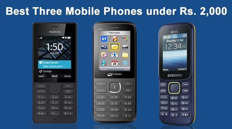Best Three Mobile Phones under Rs 2000