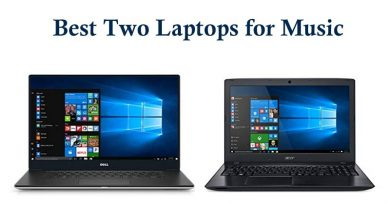 Best Two Laptops for Music