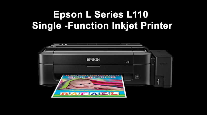 Epson L Series L110 Single -Function Inkjet Printer