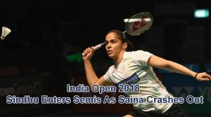 India Open 2018: Sindhu Enters Semis As Saina Crashes Out